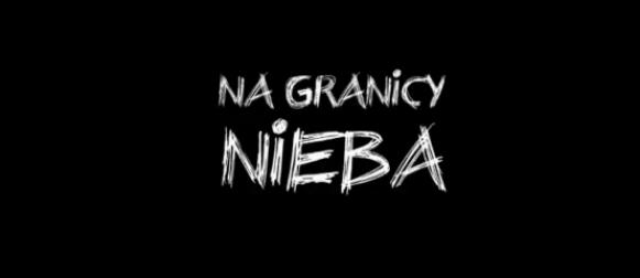 """Na Granicy Nieba"" – zwiastun"