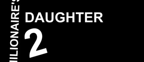 Millionaire's Daughter 2 -Trailer