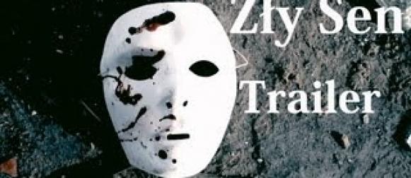 """Zły Sen"" – trailer"