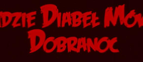 """Dubel #40 – """"Gdzie diabeł mówi dobranoc"""" (2013)"""