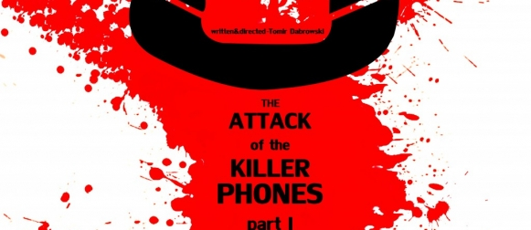 THE ATTACK OF THE KILLER PHONES part I
