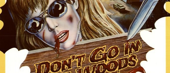 Złapane w sieci #107 – DON'T GO IN THE WOODS (1981)