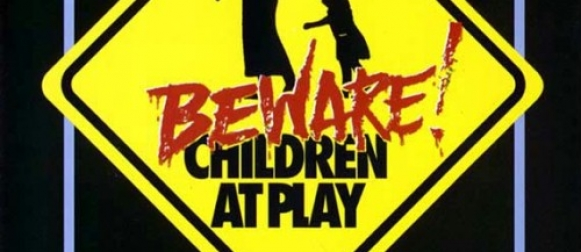 Złapane w sieci #116 – BEWARE! CHILDREN AT PLAY (1989)