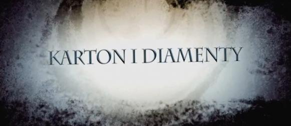 Karton i Diamenty- Druga Zapowiedź
