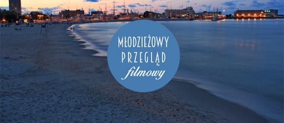 Młodzieżowy Przegląd Filmowy w Gdyni