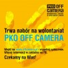 PKO OFF CAMERA szuka wolontariuszy