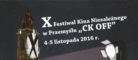10. edycja Festiwalu Kina Niezależnego CK OFF