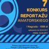 7 Konkurs Reportażu Amatorskiego