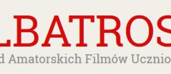 X Przegląd Amatorskich Filmów Uczniowskich ALBATROSY 2017