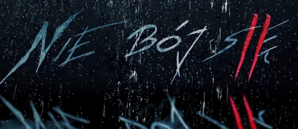 """""""Nie bój się II"""" – teaser"""
