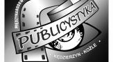 """Międzynarodowy Festiwal Filmów Niezależnych """"Publicystyka"""" – nabór"""