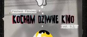 """Festiwal Filmowy """"Kocham Dziwne Kino"""" prosi o wsparcie"""